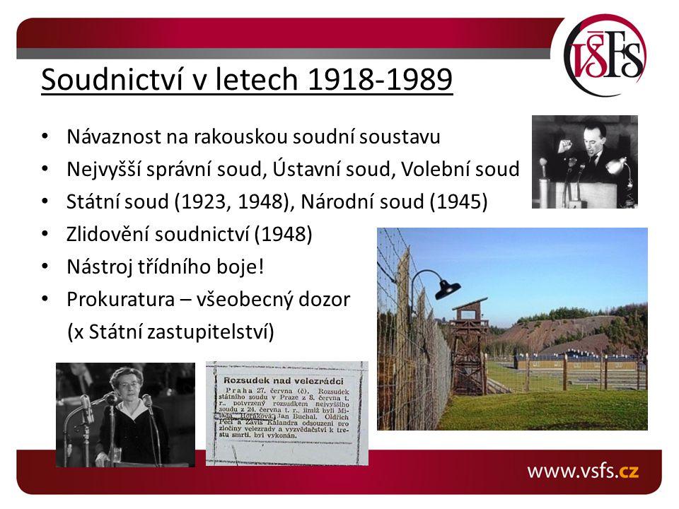Soudnictví v letech 1918-1989 Návaznost na rakouskou soudní soustavu