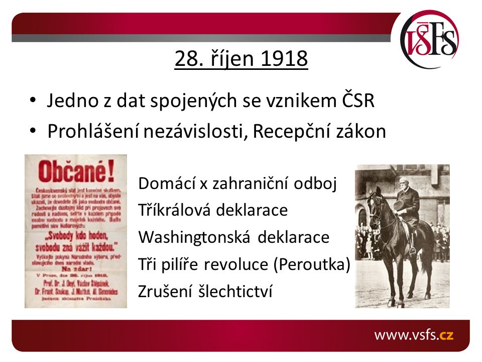 28. říjen 1918 Jedno z dat spojených se vznikem ČSR