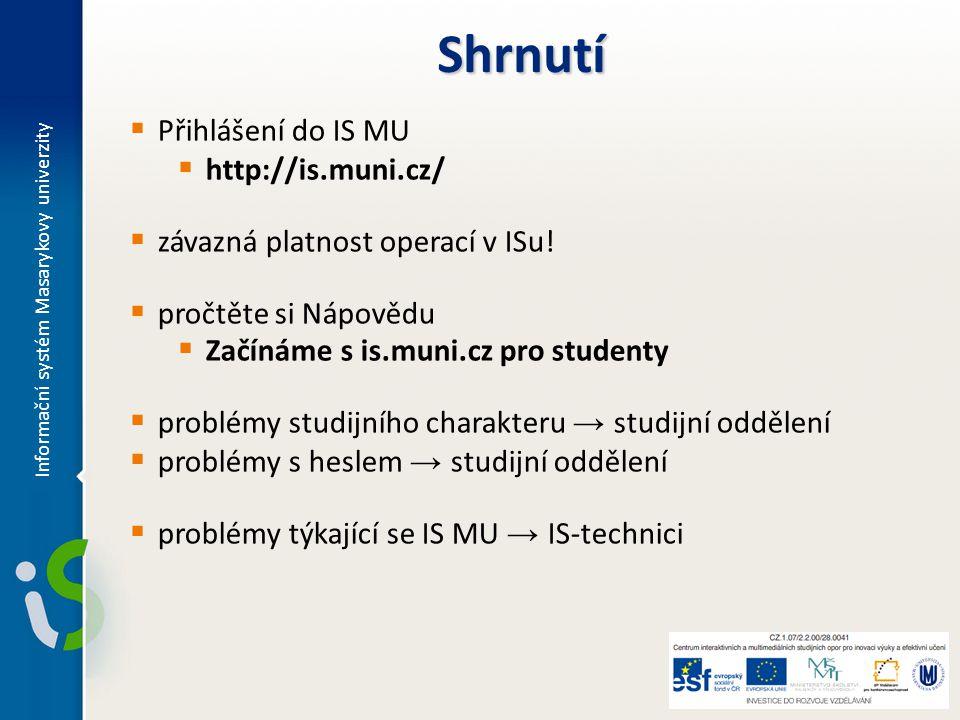 Shrnutí Přihlášení do IS MU http://is.muni.cz/