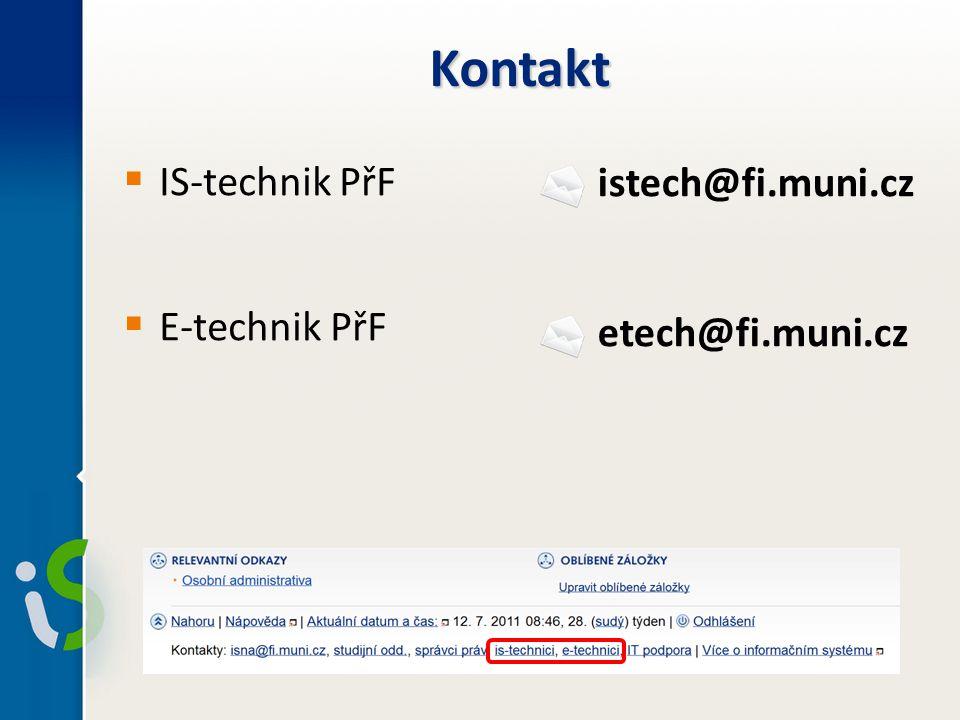 Kontakt IS-technik PřF istech@fi.muni.cz E-technik PřF