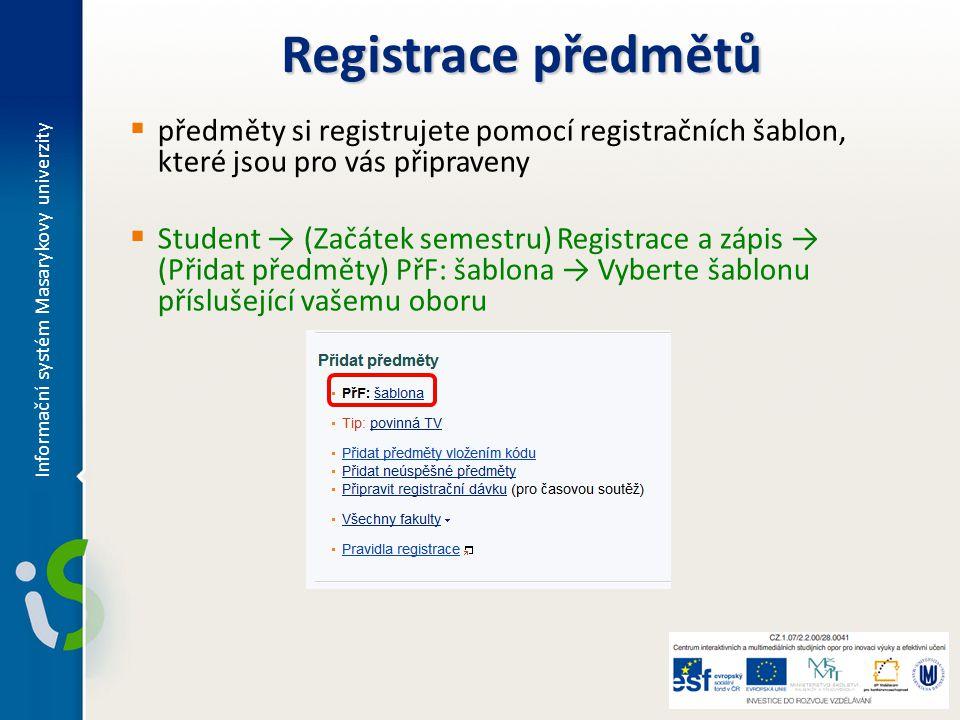 Registrace předmětů předměty si registrujete pomocí registračních šablon, které jsou pro vás připraveny.