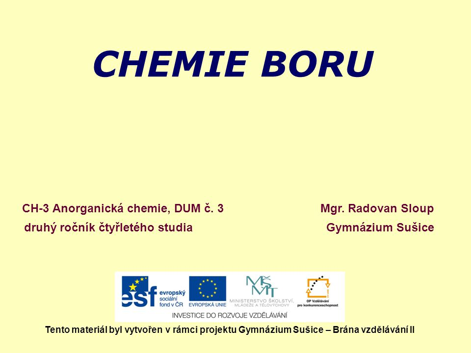 CHEMIE BORU CH-3 Anorganická chemie, DUM č. 3 Mgr. Radovan Sloup