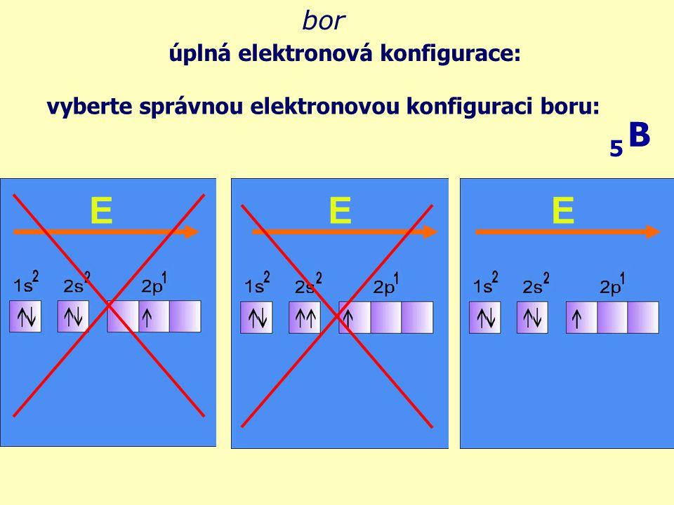 vyberte správnou elektronovou konfiguraci boru: