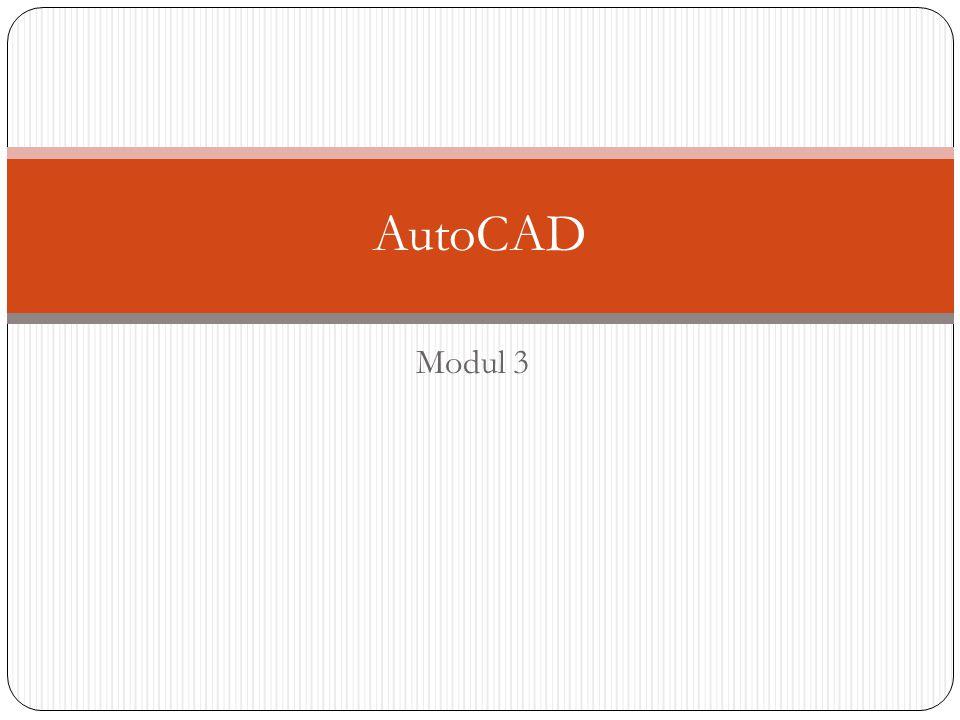 AutoCAD Modul 3