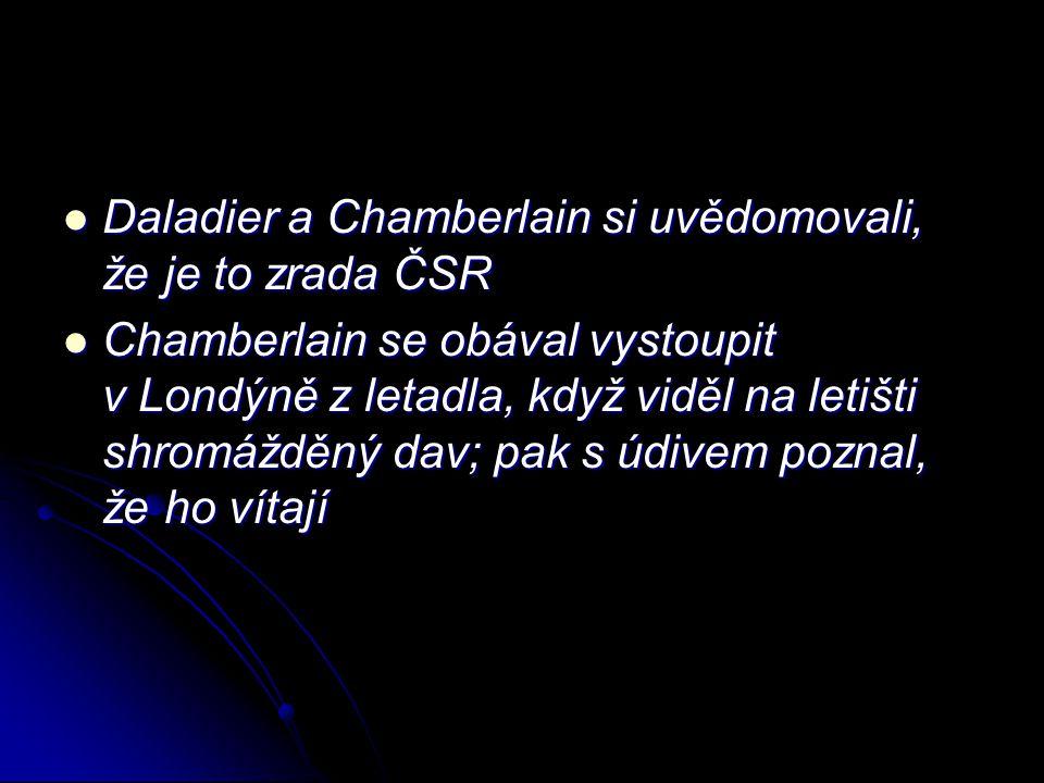 Daladier a Chamberlain si uvědomovali, že je to zrada ČSR