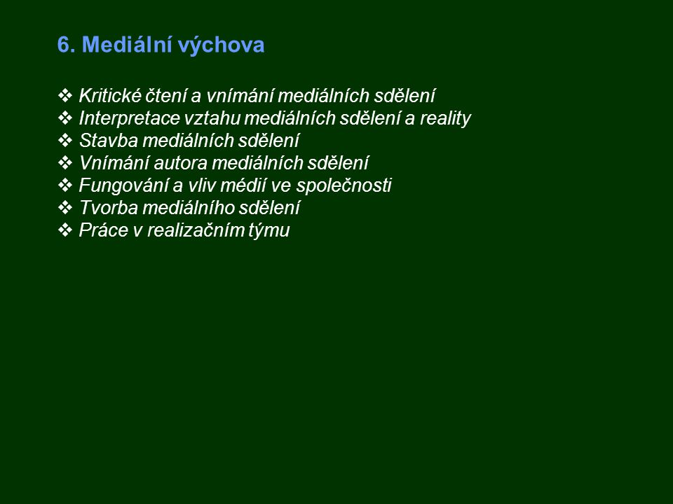 6. Mediální výchova Kritické čtení a vnímání mediálních sdělení
