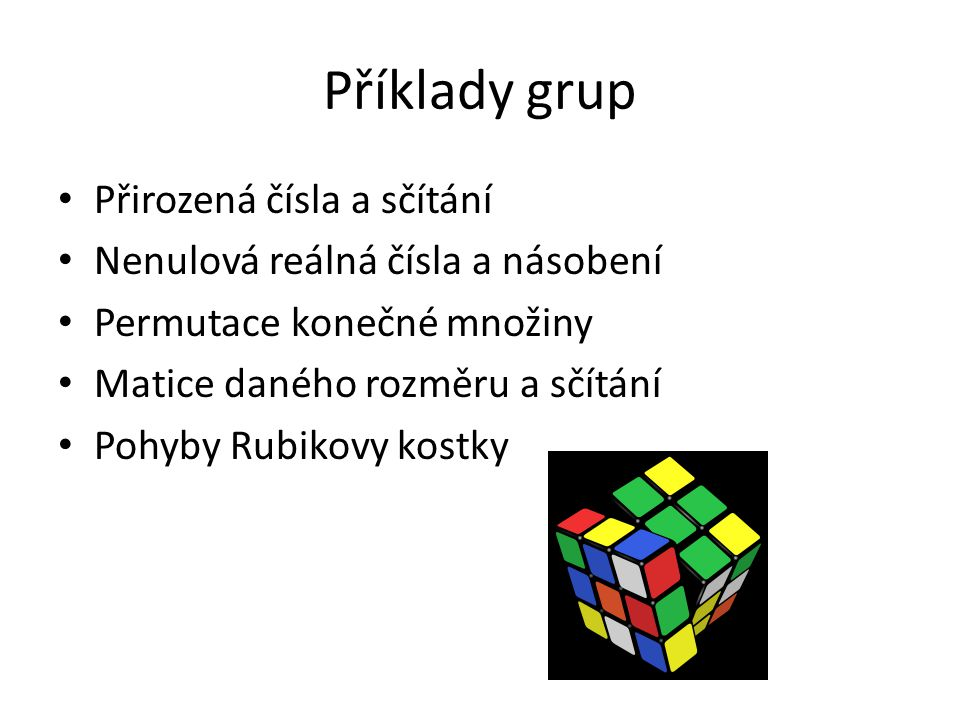 Příklady grup Přirozená čísla a sčítání