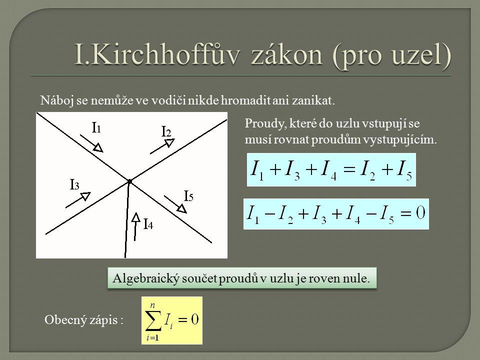 I.Kirchhoffův zákon (pro uzel)