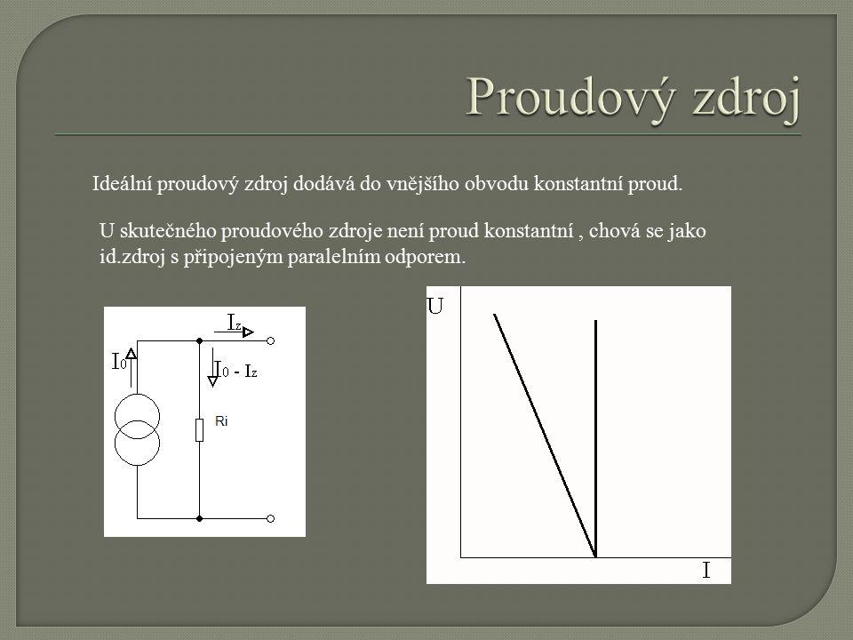 Proudový zdroj Ideální proudový zdroj dodává do vnějšího obvodu konstantní proud.