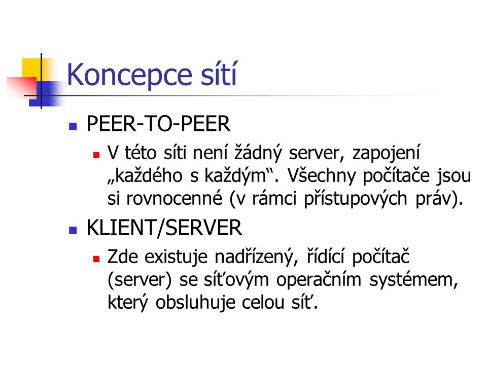 Koncepce sítí PEER-TO-PEER KLIENT/SERVER