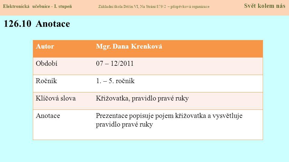 126.10 Anotace Autor Mgr. Dana Krenková Období 07 – 12/2011 Ročník