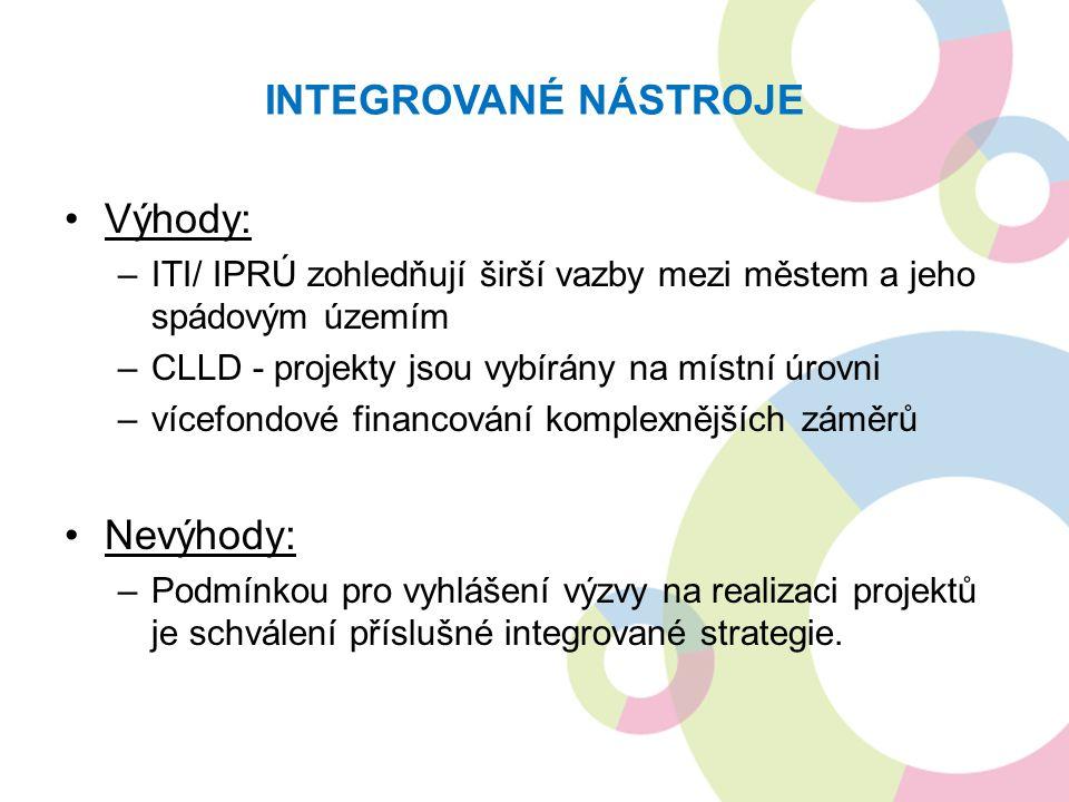Integrované nástroje Výhody: Nevýhody: