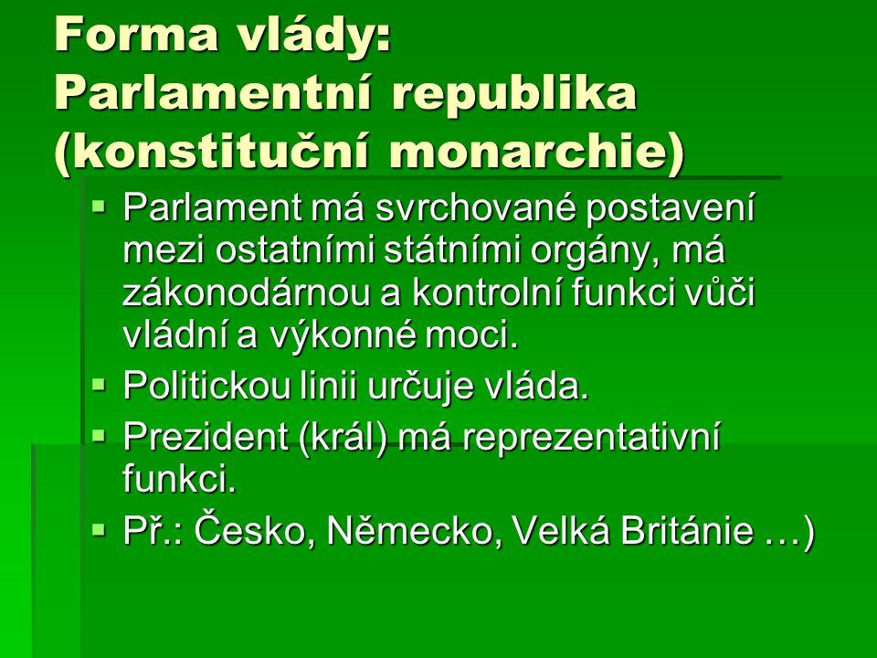 Forma vlády: Parlamentní republika (konstituční monarchie)