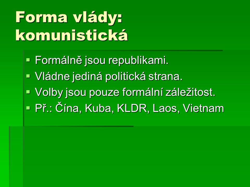 Forma vlády: komunistická