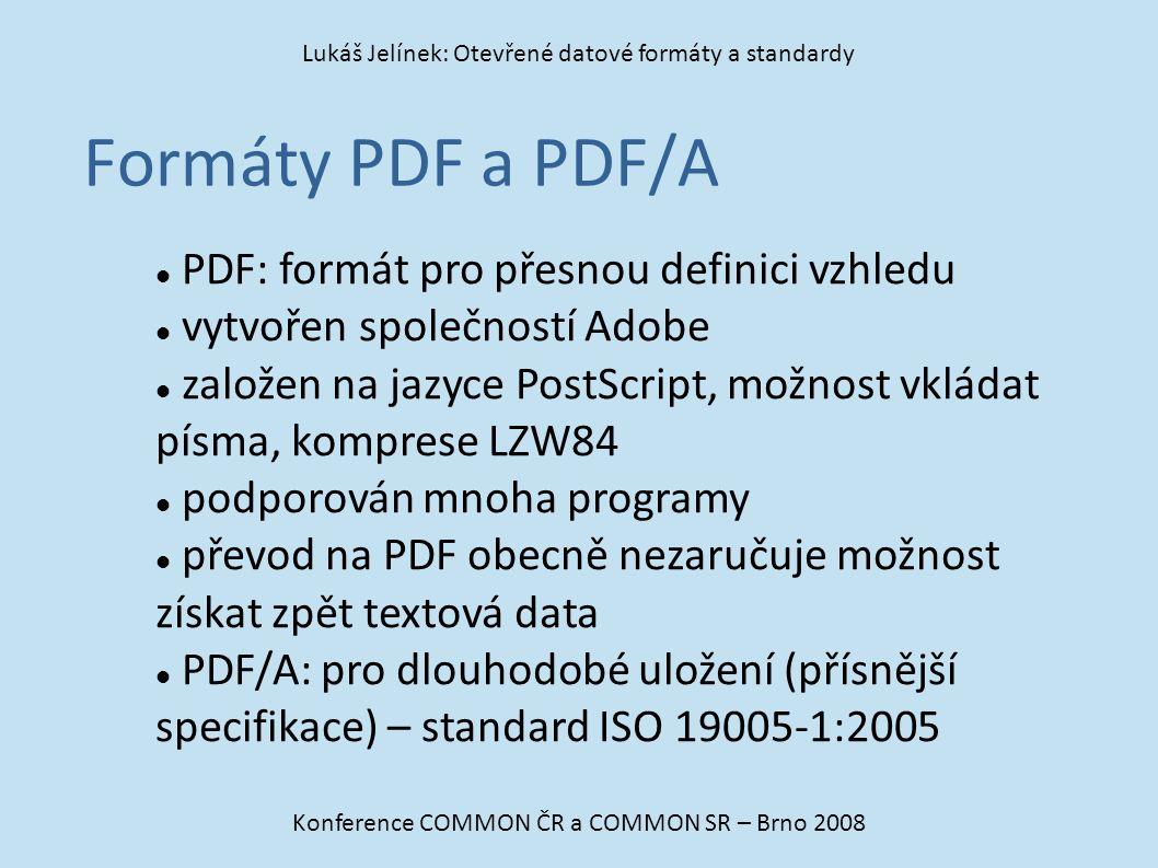Formáty PDF a PDF/A PDF: formát pro přesnou definici vzhledu