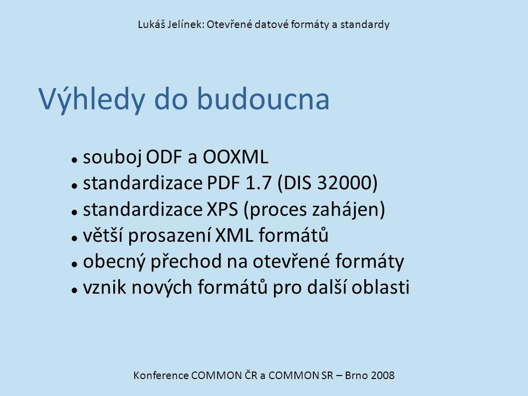 Výhledy do budoucna souboj ODF a OOXML