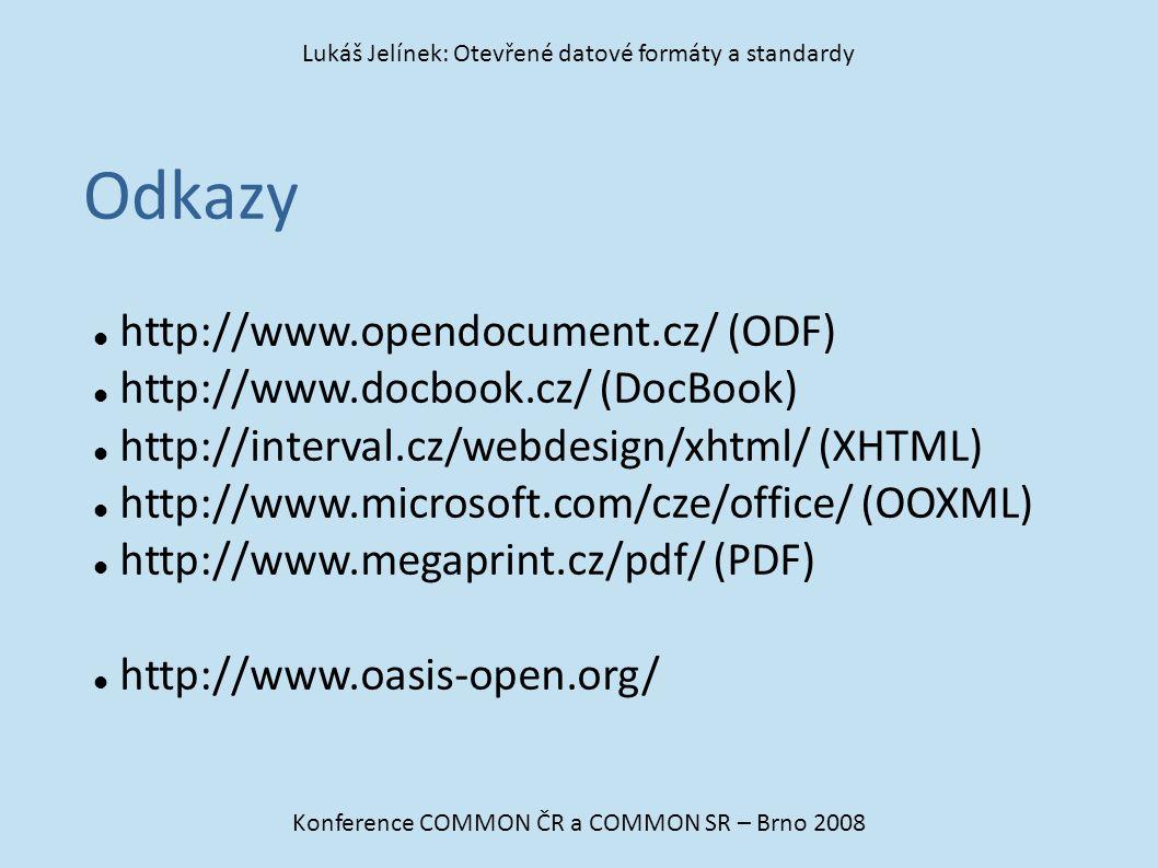 Odkazy http://www.opendocument.cz/ (ODF)