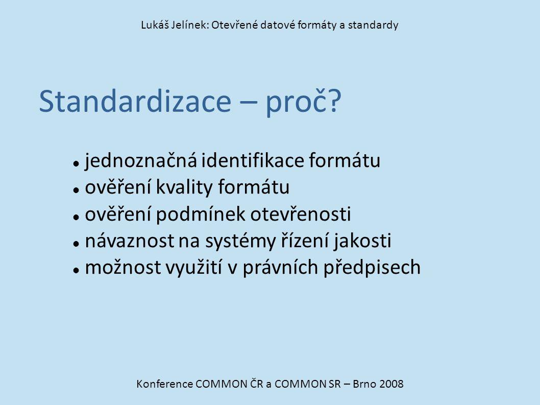 Standardizace – proč jednoznačná identifikace formátu