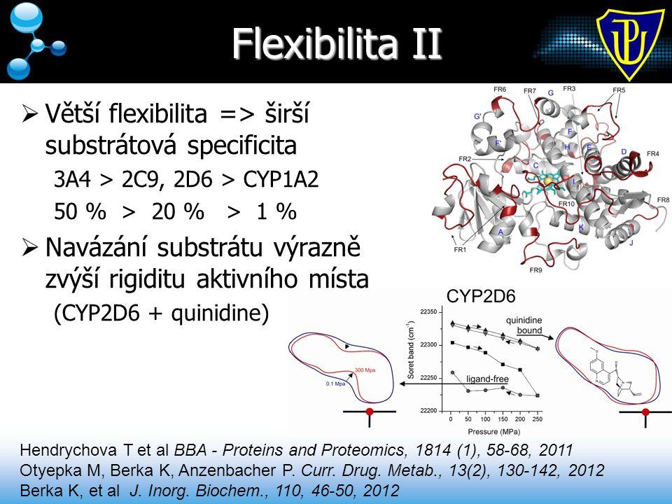 Flexibilita II Větší flexibilita => širší substrátová specificita