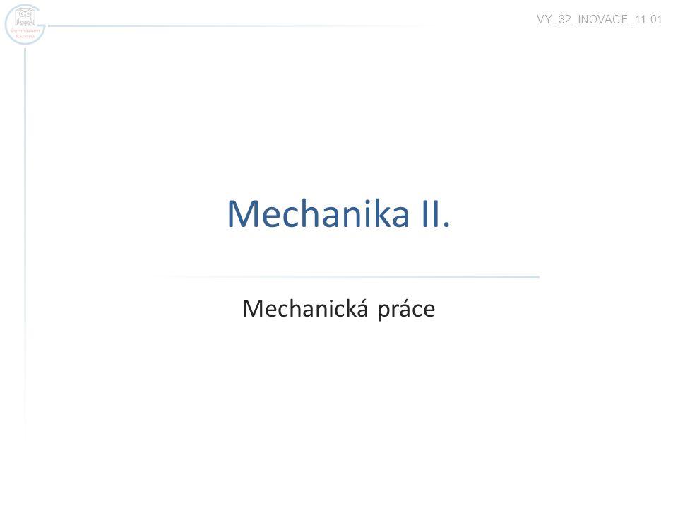 VY_32_INOVACE_11-01 Mechanika II. Mechanická práce