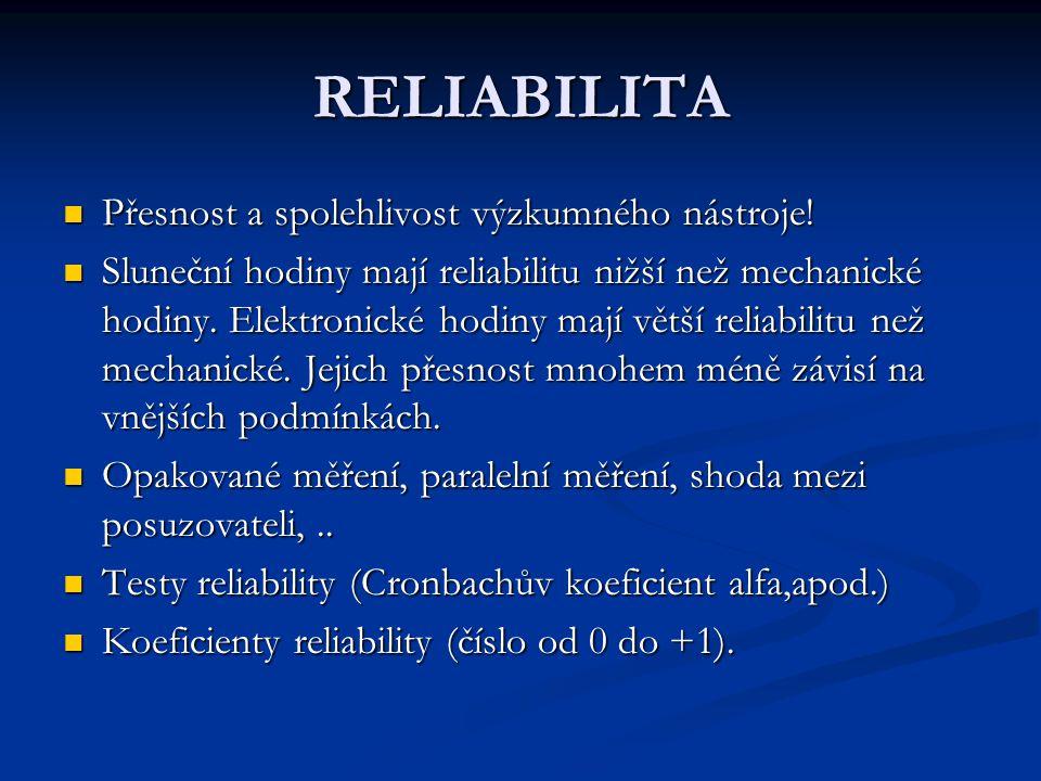 RELIABILITA Přesnost a spolehlivost výzkumného nástroje!