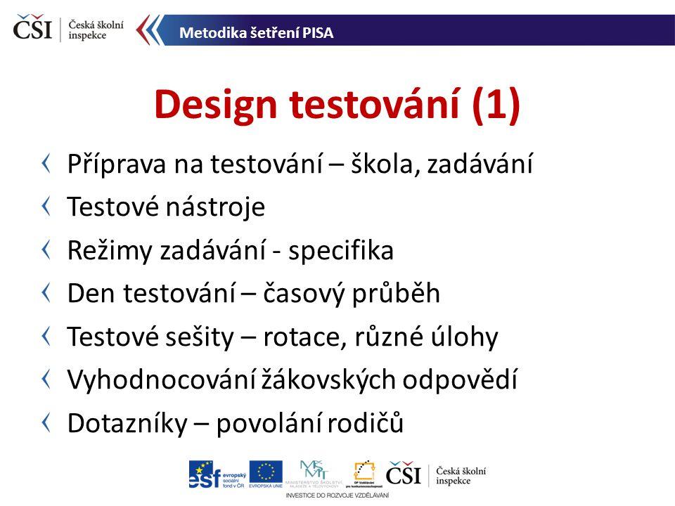 Design testování (1) Příprava na testování – škola, zadávání