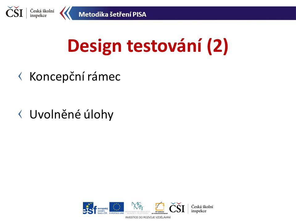 Design testování (2) Koncepční rámec Uvolněné úlohy