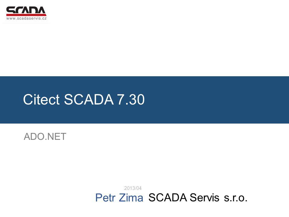 Citect SCADA 7.30 ADO.NET 2013/04 Petr Zima