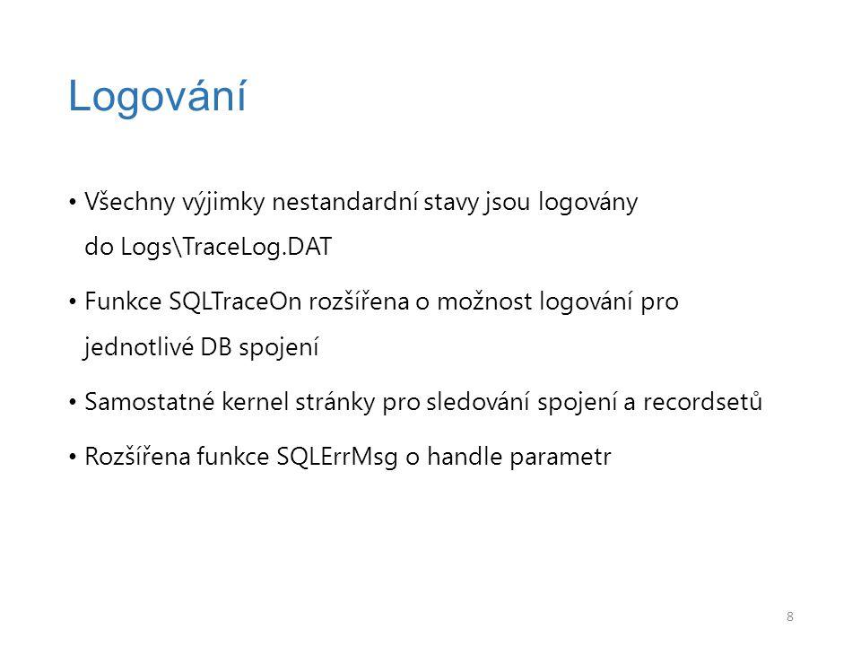Logování Všechny výjimky nestandardní stavy jsou logovány do Logs\TraceLog.DAT.