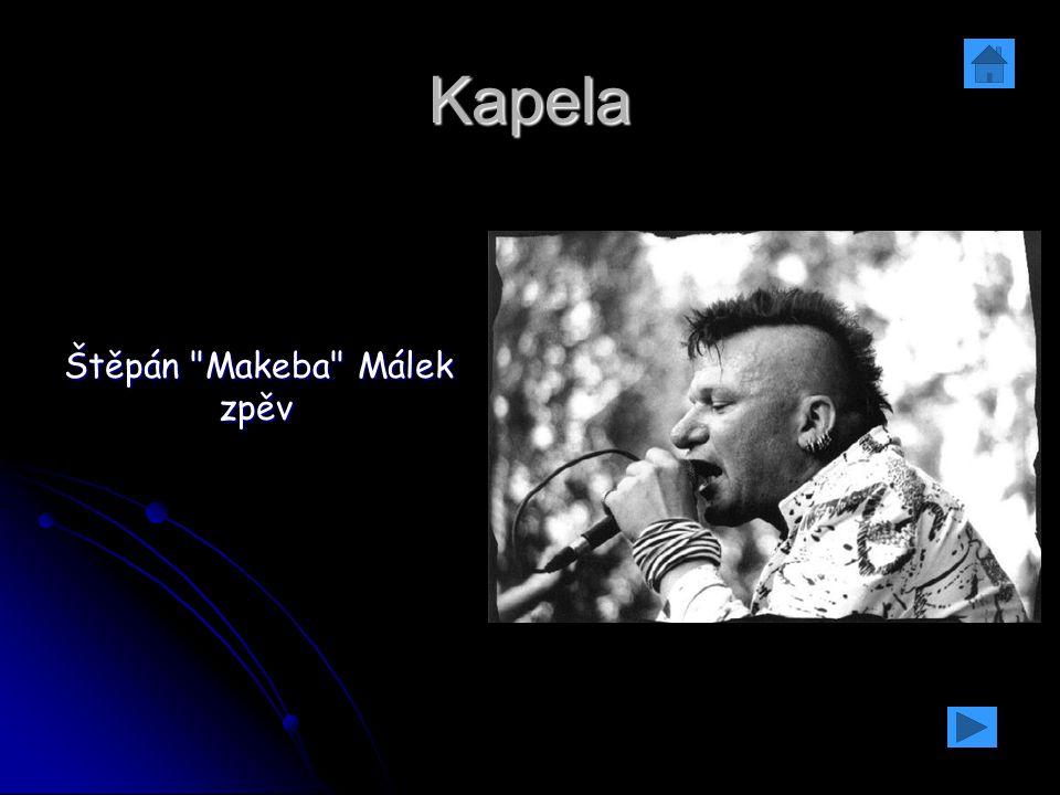 Kapela Štěpán Makeba Málek zpěv