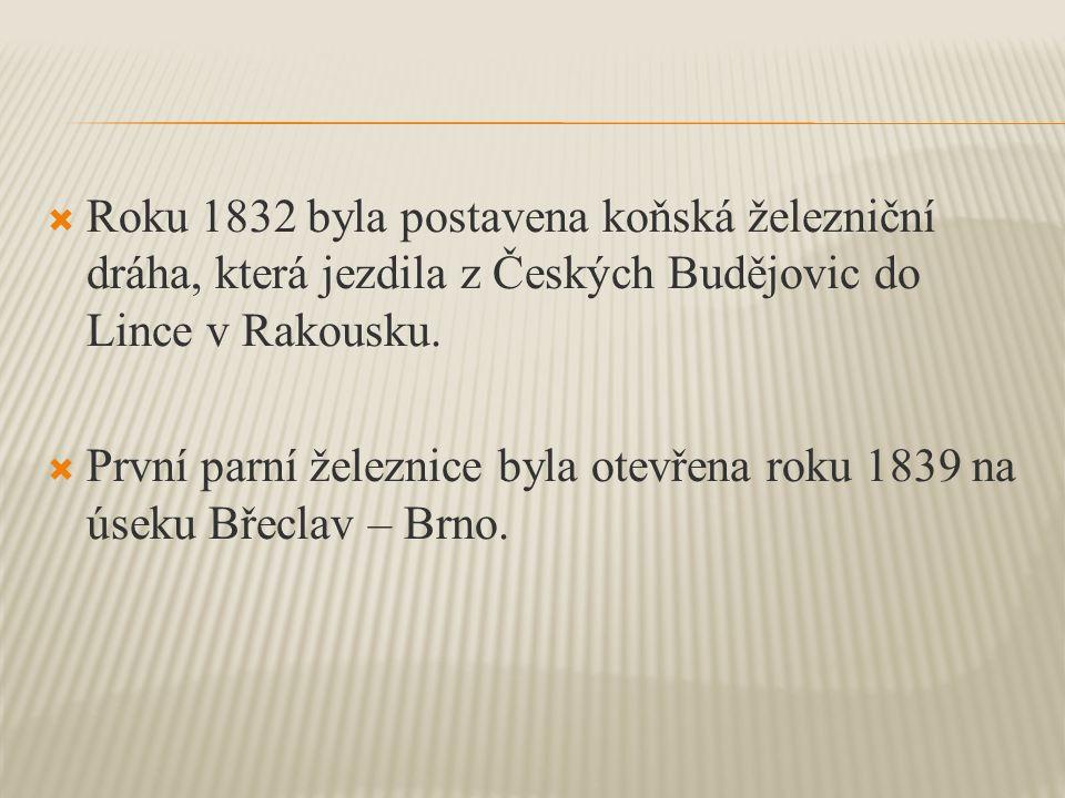Roku 1832 byla postavena koňská železniční dráha, která jezdila z Českých Budějovic do Lince v Rakousku.