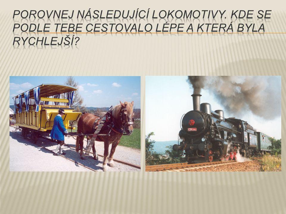 Porovnej následující lokomotivy