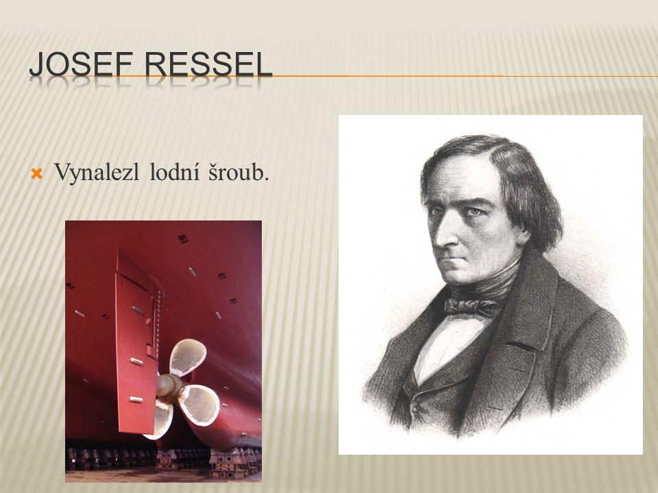 Josef ressel Vynalezl lodní šroub.