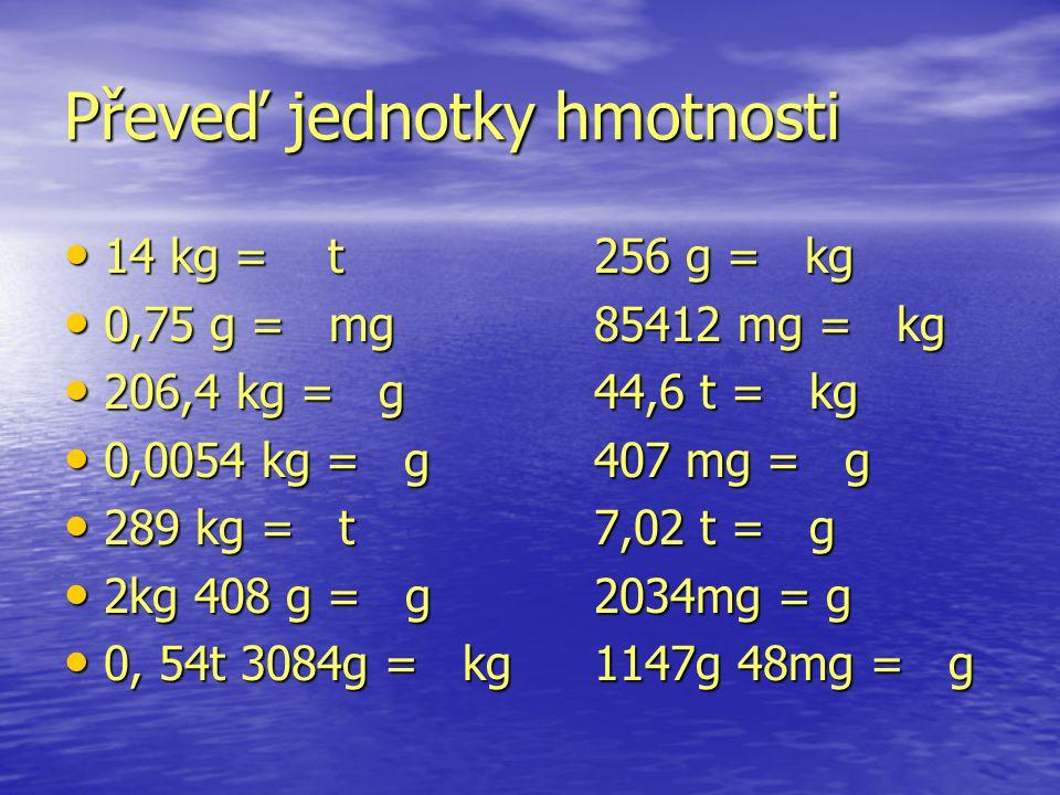 Převeď jednotky hmotnosti