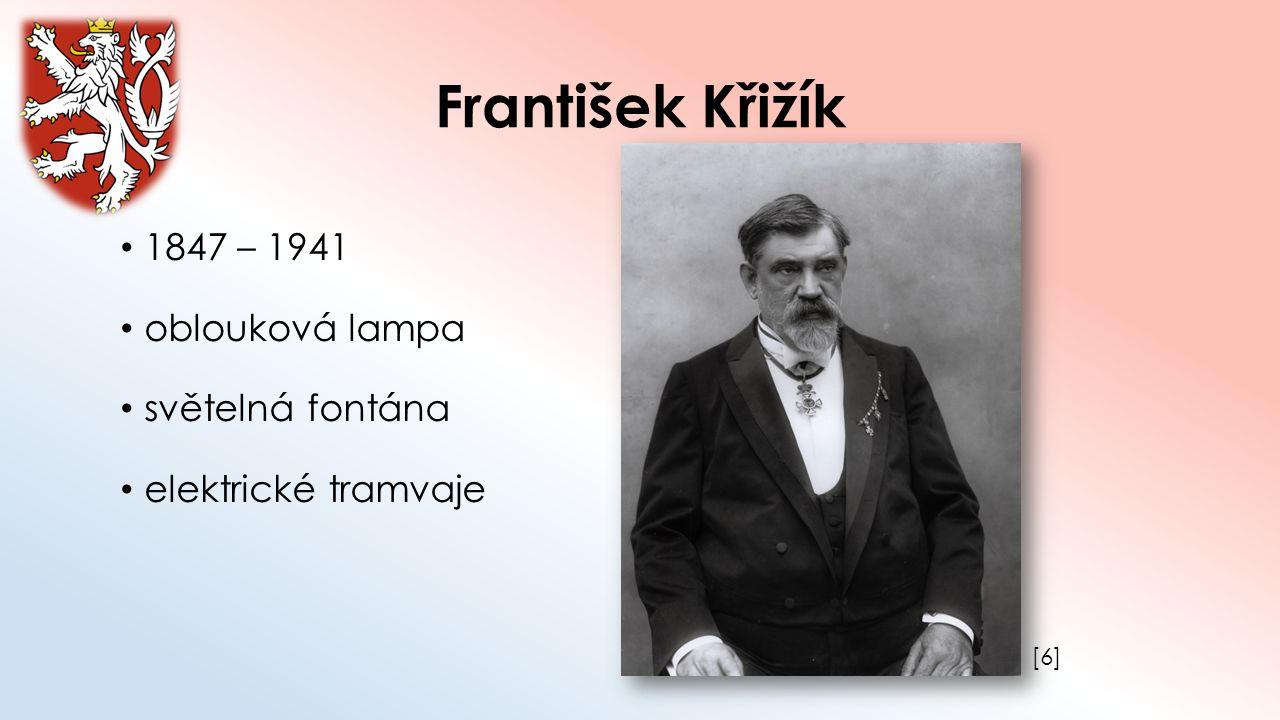 František Křižík 1847 – 1941 oblouková lampa světelná fontána