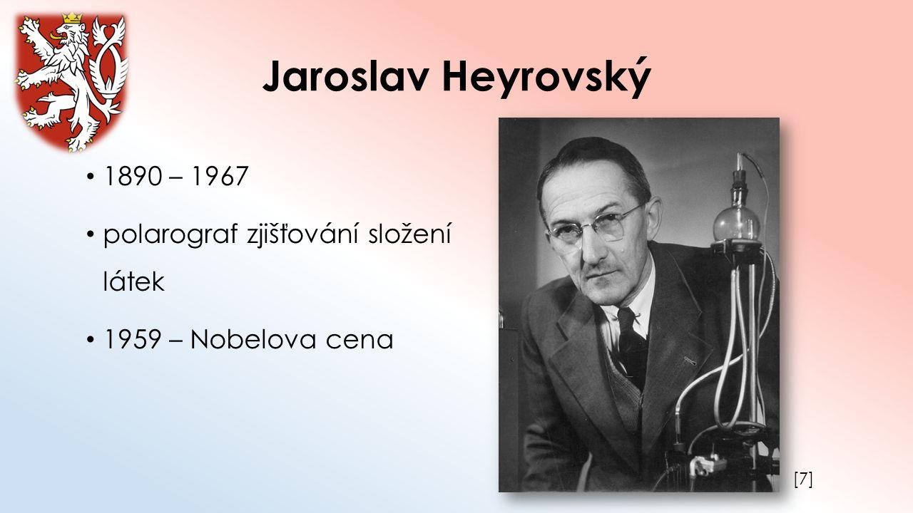 Jaroslav Heyrovský 1890 – 1967 polarograf zjišťování složení látek