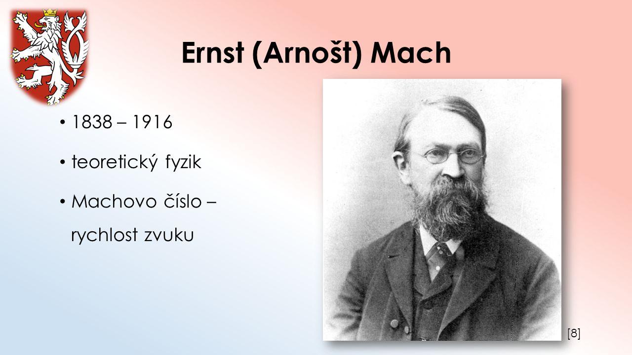 Ernst (Arnošt) Mach 1838 – 1916 teoretický fyzik