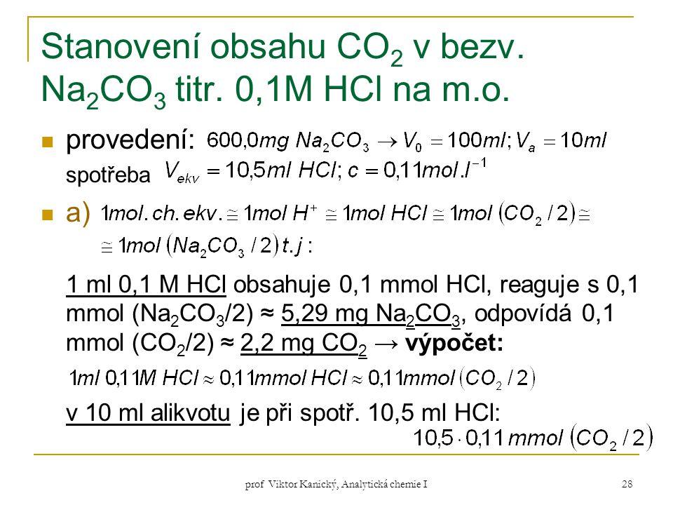Stanovení obsahu CO2 v bezv. Na2CO3 titr. 0,1M HCl na m.o.