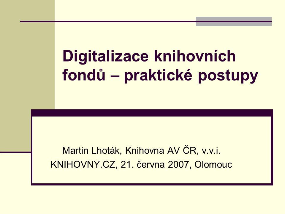 Digitalizace knihovních fondů – praktické postupy