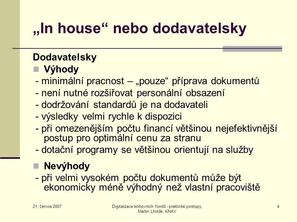 """""""In house nebo dodavatelsky"""