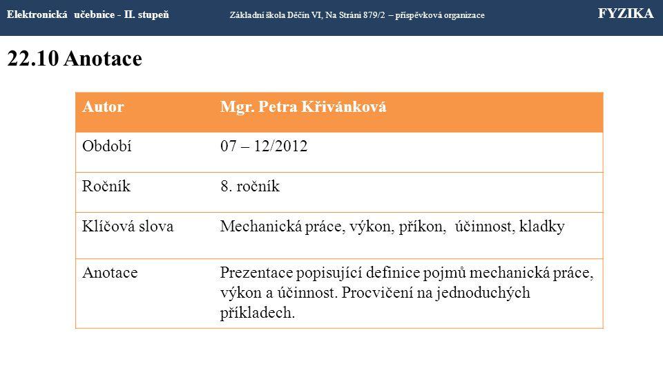 22.10 Anotace Autor Mgr. Petra Křivánková Období 07 – 12/2012 Ročník