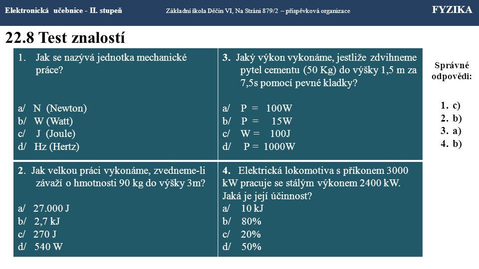 22.8 Test znalostí Jak se nazývá jednotka mechanické práce