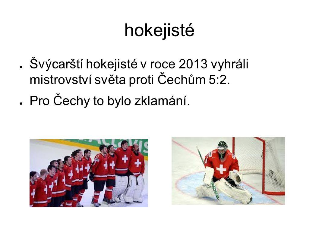 hokejisté Švýcarští hokejisté v roce 2013 vyhráli mistrovství světa proti Čechům 5:2.