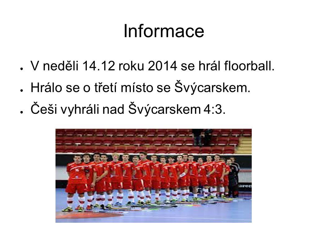 Informace V neděli 14.12 roku 2014 se hrál floorball.