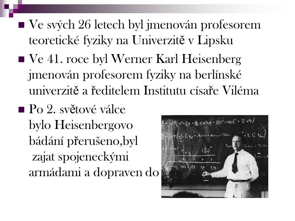 Ve svých 26 letech byl jmenován profesorem teoretické fyziky na Univerzitě v Lipsku