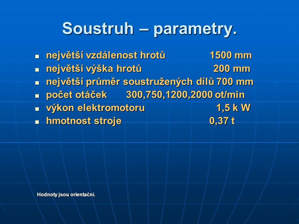 Soustruh – parametry. největší vzdálenost hrotů 1500 mm