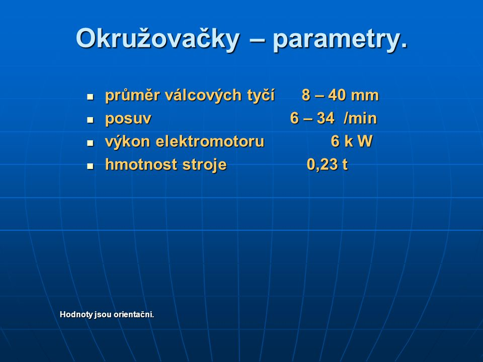 Okružovačky – parametry.