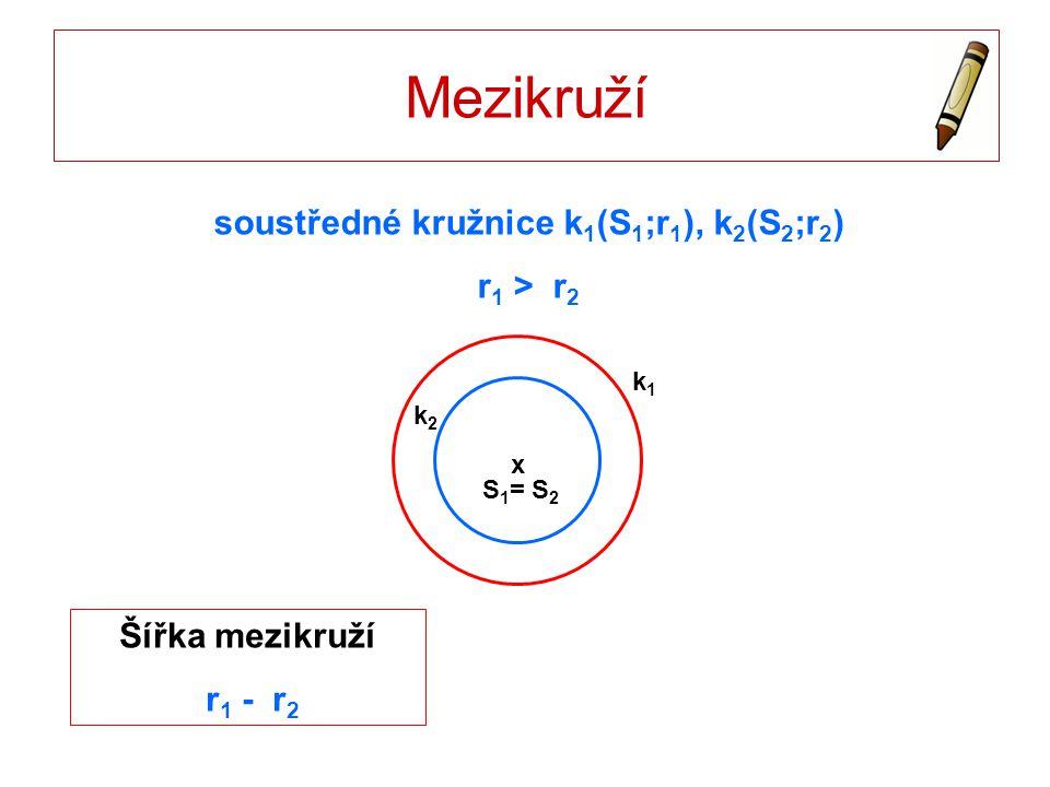 soustředné kružnice k1(S1;r1), k2(S2;r2)