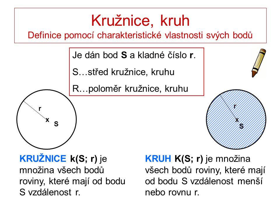 Kružnice, kruh Definice pomocí charakteristické vlastnosti svých bodů