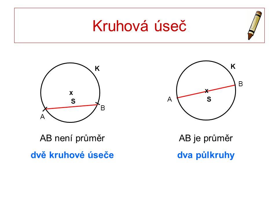 Kruhová úseč AB není průměr dvě kruhové úseče AB je průměr